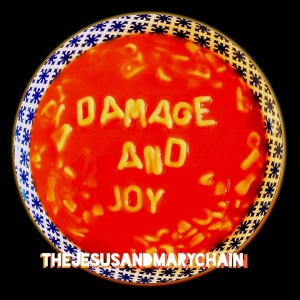 CD Damage and Joy Jesus and Mary Chain